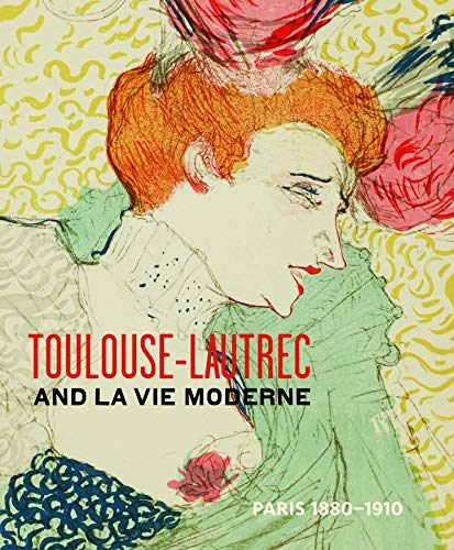 9780847841202: Toulouse- Lautrec and La Vie Moderne: PARIS 1880-1910