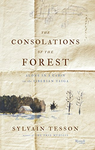 9780847841271: The Consolations of the Forest: Alone in a Cabin on the Siberian Taiga