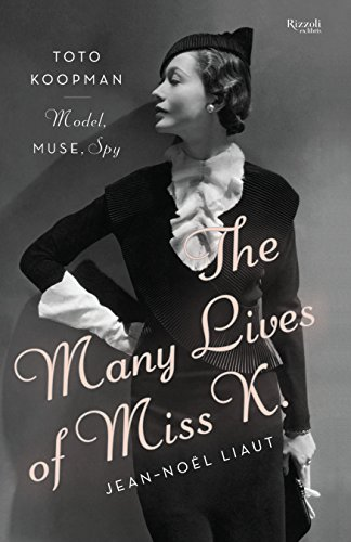 9780847841295: The Many Lives of Miss K: Toto Koopman - Model, Muse, Spy