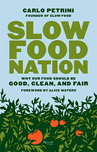 9780847841301: Slow Food Nation: Why our Food Should be Good, Clean, and Fair