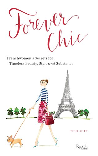 9780847841493: Forever Chic: Frenchwomen's Secrets for Timeless Beauty, Style, and Substance