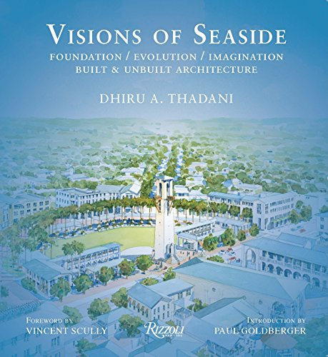 Visions of Seaside: Foundation/Evolution/Imagination. Built and Unbuilt Architecture (...