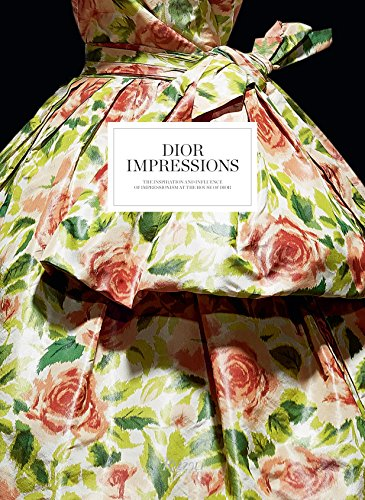 9780847841547: Dior Impressions: The Inspiration and Influence of Impressionism at the House of Dior