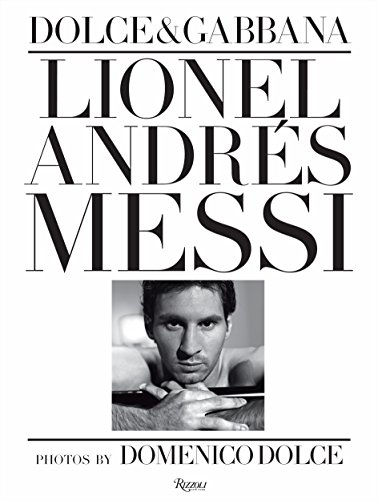 9780847841677: Lionel Andres Messi: Dolce & Gabbana