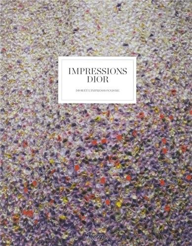 9780847841691: Impressions Dior : Dior et l'impressionnisme