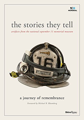 9780847841714: The Stories They Tell: Artifacts from the National September 11 Memorial Museum: A Journey of Remembrance