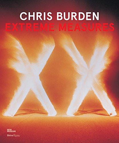 9780847841790: Chris Burden: Extreme Measures