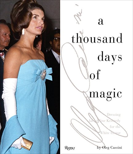 9780847841837: A Thousand Days of Magic: Dressing Jacqueline Kennedy for the White House