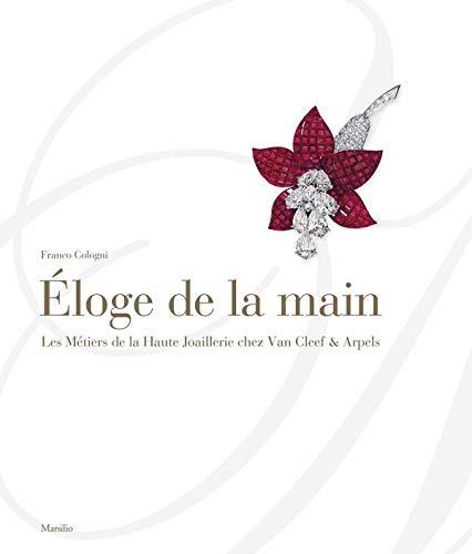 ÉLOGE DE LA MAIN : LES MÉTIERS DE LA HAUTE JOAILLERIE CHEZ VAN CLEEF & ARPELS: ...