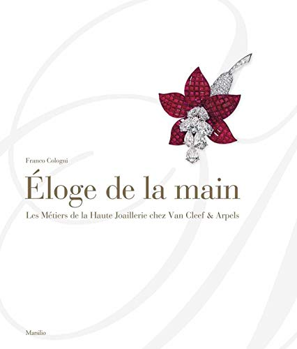 9780847842025: Eloge de la main : Les Métiers de la Haute Joaillerie chez Van Cleef & Arpels
