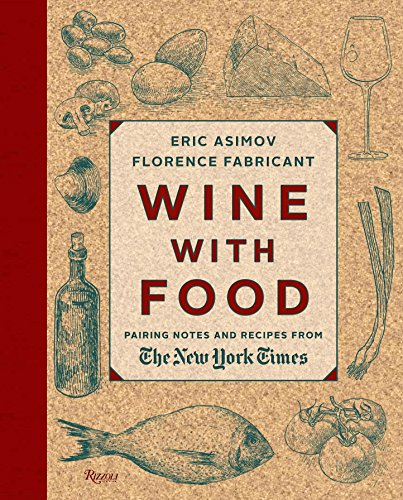 9780847842216: Wine With Food: Pairing Notes and Recipes from the New York Times