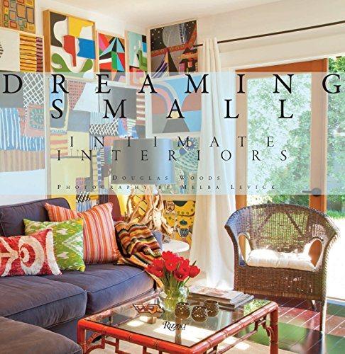 9780847842315: Dreaming Small: Intimate Interiors