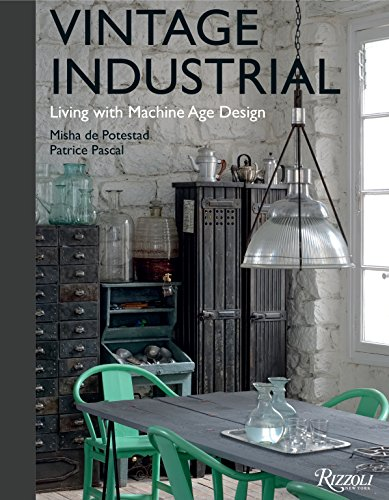 9780847842322: Vintage Industrial: Living With Machine Age Design