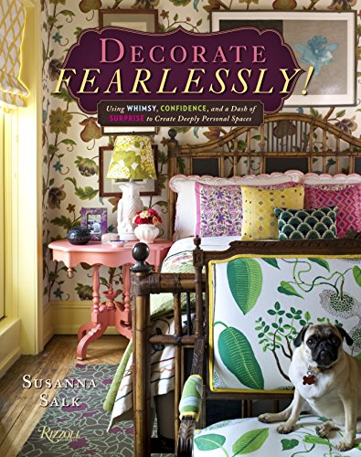 9780847842339: Decorate Fearlessly: Using Whimsy, Confidence, and a Dash of Surprise to Create Deeply Personal Spaces