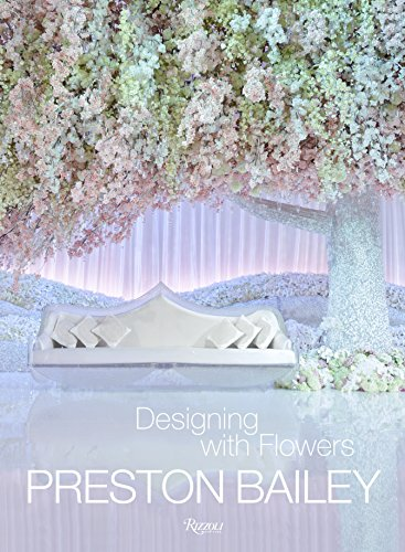 9780847842469: Preston Bailey: Designing with Flowers