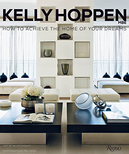9780847842476: Kelly Hoppen: How to Achieve the Home of Your Dreams