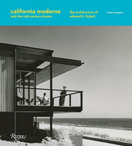9780847842483: California Moderne and the Mid-Century Dream: The Architecture of Edward H. Fickett