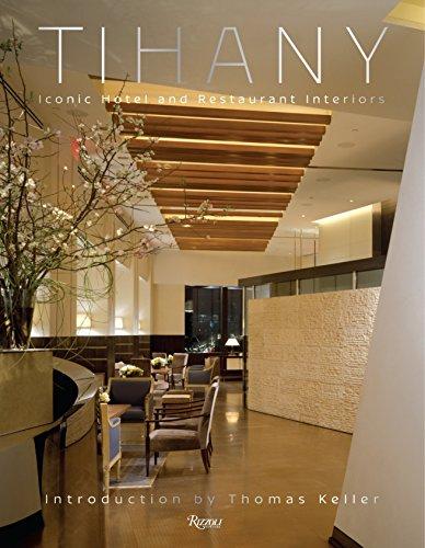 9780847842506: Tihany: Iconic Hotel and Restaurant Interiors
