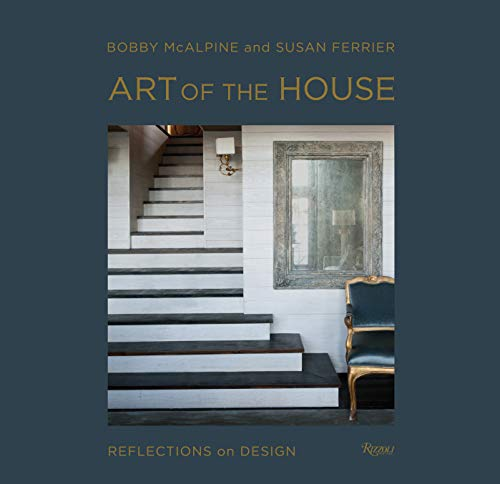 Art of the House: Reflections on Design: Mcalpine, Bobby/ Ferrier, Susan/ Sully, Susan (...