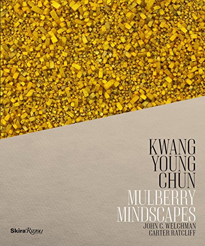 Kwang Young Chun: Mulberry Mindscapes: Ratcliff, Carter; Welchman,