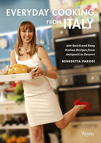 9780847842667: Everyday Cooking from Italy: 400 Quick and Easy Italian Recipes from Antipasti to Dessert