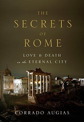 9780847842766: The Secrets of Rome: Love and Death in the Eternal City