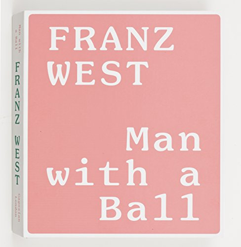 9780847842889: Franz West: Man With a Ball