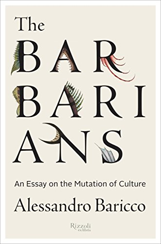 9780847842919: The Barbarians: An Essay On the Mutation of Culture
