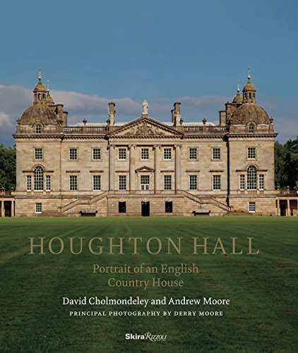 Houghton Hall: Portrait of An English Country House: Cholmondeley, David, Moore, Andrew