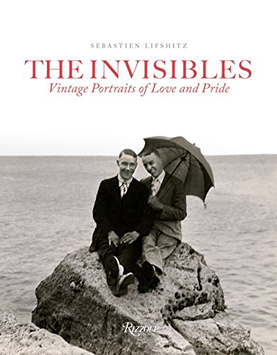 9780847843060: The Invisibles: Vintage Portraits of Love and Pride