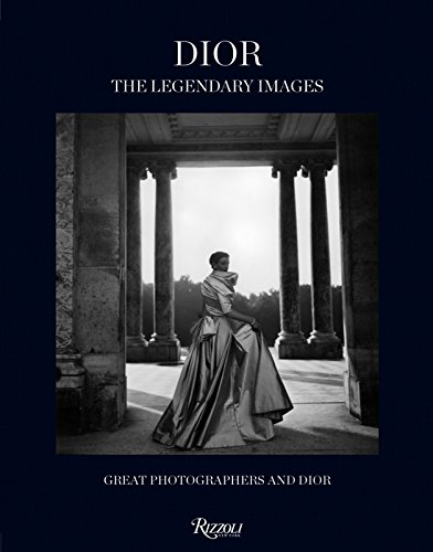 Dior: The Legendary Images: Great Photographers and Dior: Florence Muller