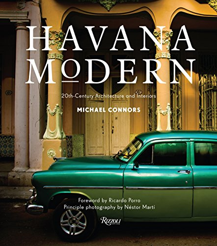 9780847843466: Havana Modern: 20th-Century Architecture and Interiors