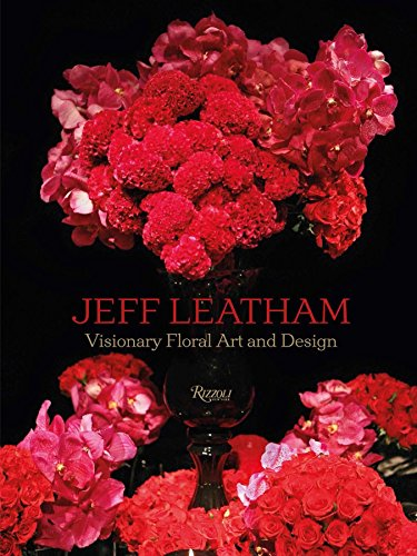 9780847843480: Jeff Leatham: Visionary Floral Art and Design
