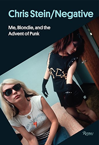 9780847843633: Chris Stein / Negative : Me, Blondie, and the Advent of Punk