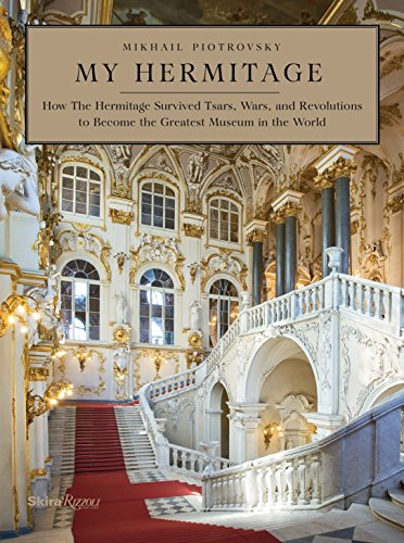 9780847843787: My Hermitage: How the Hermitage Survived Tsars, Wars, and Revolution to Become the Greatest Museum in the World