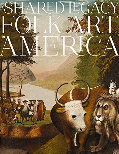 A Shared Legacy: Folk Art in America: Wheeler Professor of