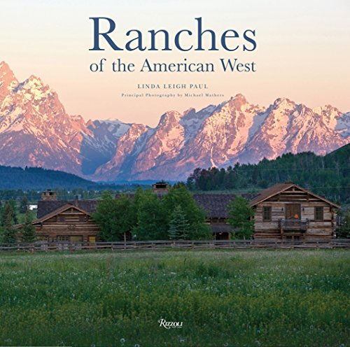 9780847843947: Ranches of the American West (Rizzoli Classics)