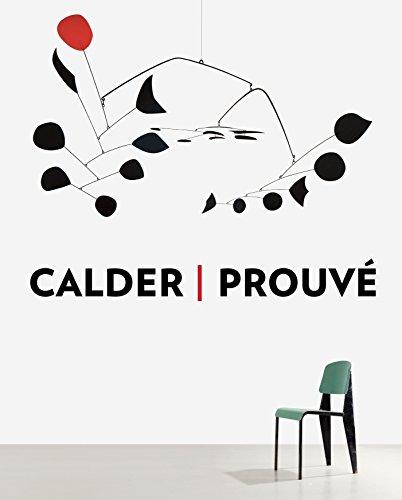 9780847844142: Calder / Prouve (Gagosian Gallery, New York - Exhibition Catalogues)