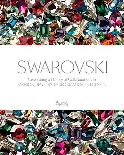 9780847844180: Swarovski: Celebrating a History of Collaborations in Fashion, Jewelry, Performance, and Design