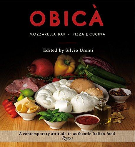 9780847844265: Obica: Mozzarella Bar, Pizza e Cucina: A Contemporary Attitude to Authentic Italian Food