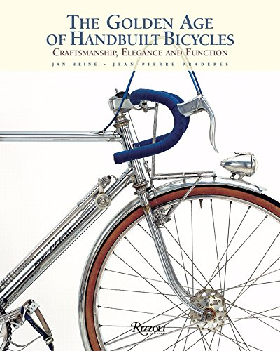 9780847844449: The Golden Age of Handbuilt Bicycles: Craftsmanship, Elegance, and Function