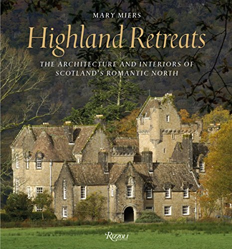 9780847844760: Highland Retreats: The Architecture and Interiors of Scotland's Romantic North