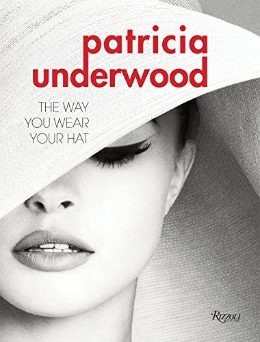 Patricia Underwood: The Way You Wear Your Hat: Banks, Jeffrey, de la Chapelle, Doria