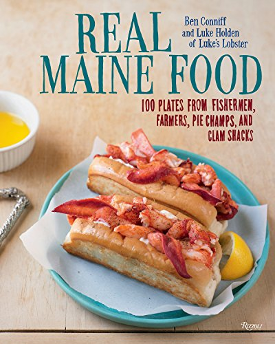 9780847844869: Real Maine Food: 100 Plates from Fishermen, Farmers, Pie Champs, and Clam Shacks