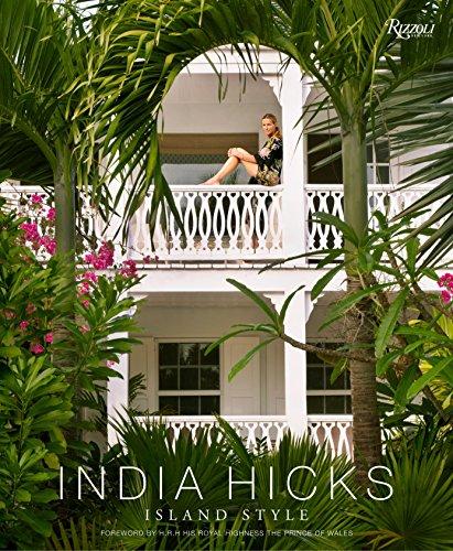 9780847845064: India Hicks: Island Style