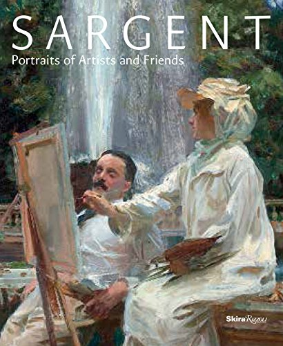 Sargent: Portraits of Artists and Friends (Hardcover): Richard Ormond