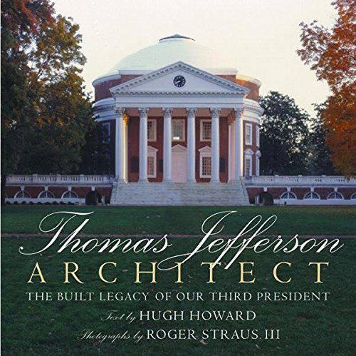 9780847845392: Thomas Jefferson: Architect: The Built Legacy of Our Third President