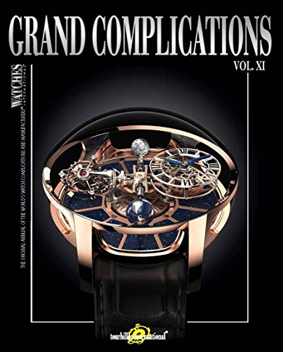 Grand Complications Vol. XI: Special Astronical Watch Edition: Tourbillon International