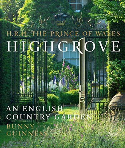 Highgrove: An English Country Garden: HRH The Prince of Wales; Guinness, Bunny