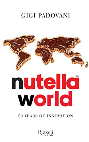 9780847845859: Nutella World: 50 Years of Innovation